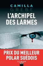 L'Archipel des lärmes ebook by Camilla Grebe