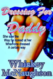 Dressing for Daddy ebook by Whiskey McNaughton