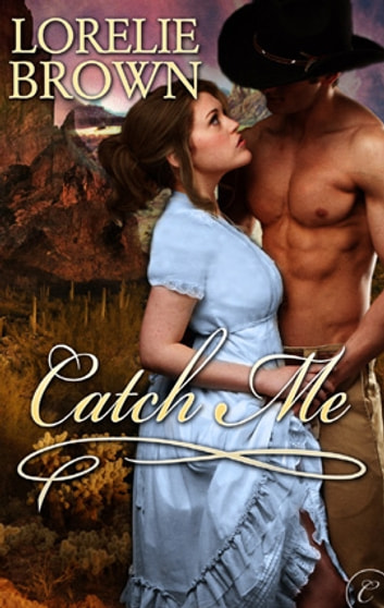 Catch Me ebook by Lorelie Brown