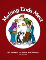 Making Ends Meet - For Better or For Worse 3rd Treasury ebook by Lynn Johnston