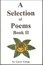 A Selection of Poems Book II ebook by Larry Young