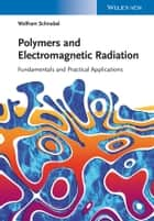 Polymers and Electromagnetic Radiation ebook by Wolfram Schnabel