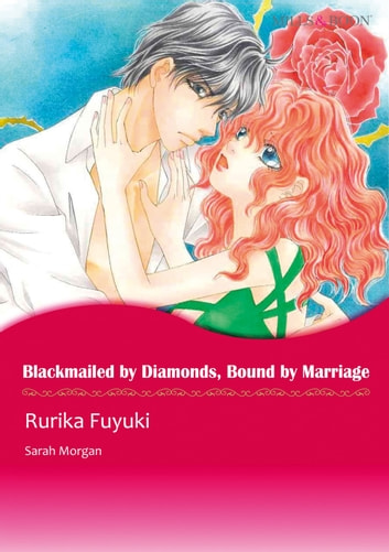 BLACKMAILED BY DIAMONDS, BOUND BY MARRIAGE (Mills & Boon Comics) - Mills & Boon Comics ebook by Sarah Morgan