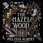 The Hazel Wood - A Novel luisterboek by Melissa Albert