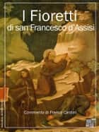 I fioretti di San Francesco ebook by anonymus