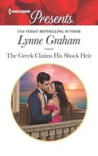 The Greek Claims His Shock Heir 電子書 by Lynne Graham