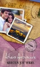 Athens Ambuscade ebook by Kristen Joy Wilks