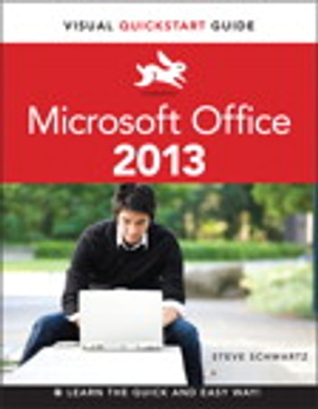 Microsoft Office 2013 - Visual QuickStart Guide ebook by Steve Schwartz