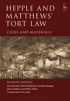 Hepple and Matthews' Tort Law - Cases and Materials ebook by David Howarth, Martin Matthews, Dr Jonathan Morgan,...