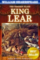 King Lear By William Shakespeare - With 30+ Original Illustrations,Summary and Free Audio Book Link ebook by William Shakespeare