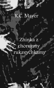 Zhinka z chornymy rukavychkamy ebook by K.C. Mayer