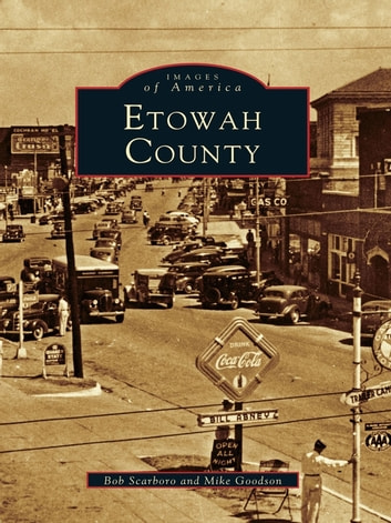 Etowah County ebook by Bob Scarboro,Mike Goodson
