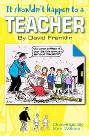 It Shouldn't Happen to a Teacher ebook by David Franklin