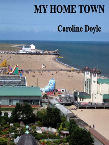 Gt Yarmouth My Home Town ebook by Caroline Doyle