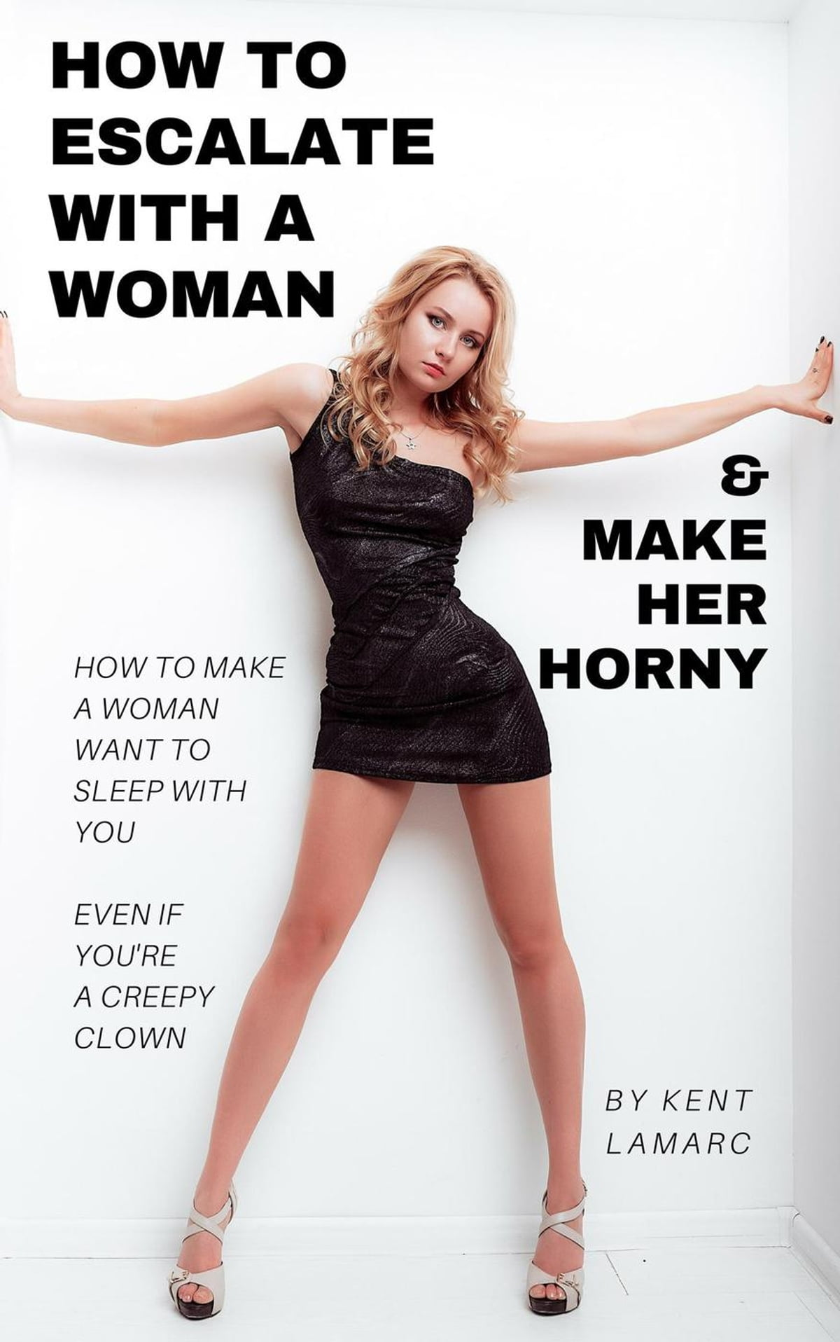 How To Escalate With A Woman And Make Her Horny How To -1655