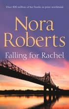 Falling For Rachel (Stanislaskis, Book 3) ebook by Nora Roberts
