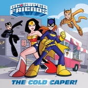 The Cold Caper! (DC Super Friends) ebook by Courtney Carbone