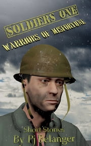 Soldiers One - Warriors of Misfortune ebook by Pj Belanger