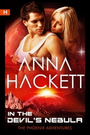 In the Devil's Nebula (Phoenix Adventures #2) ebook by Anna Hackett