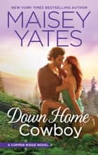 Down Home Cowboy - A Western Romance Novel 電子書 by Maisey Yates