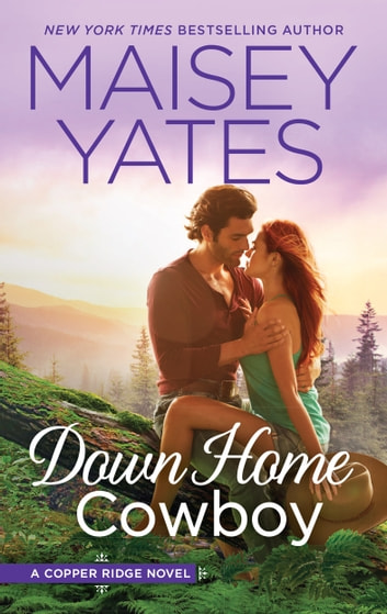 Down Home Cowboy - A Western Romance Novel ebook by Maisey Yates