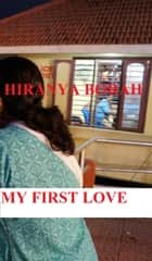 My First Love ebook by Hiranya Borah