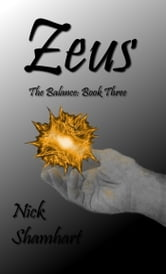 Zeus - The Balance: Book Three ebook by Nick Shamhart