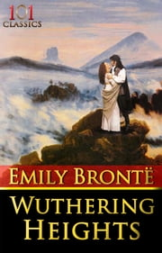 Wuthering Heights (New Edition + Active Table of Contents) - Fiction Classic ebook by Emily Brontë