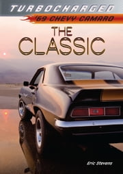 The Classic - '69 Chevy Camaro ebook by Eric  Stevens