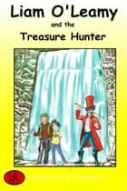 Liam O'Leamy and the Treasure Hunter ebook by Garrett Crowley