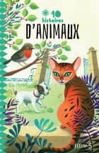 10 histoires d'animaux ebook by Marie Bertherat, Barbara Castello, Pascal Deloche,...