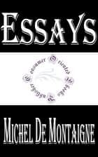 Essays of Michel de Montaigne (Complete) ebook by Michel de Montaigne
