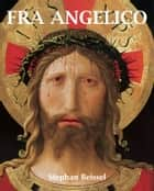 Fra Angelico ebook by Stephan Beissel