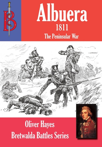 The Battle of Albuera 1811 eBook by Oliver Hayes