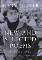 New and Selected Poems, Volume One ebook by Mary Oliver