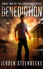 Benediction - The Unbound, #2 ebook by Jeroen Steenbeeke
