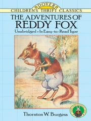 The Adventures of Reddy Fox ebook by Thornton W. Burgess