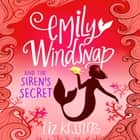 Emily Windsnap and the Siren's Secret - Book 4 audiobook by Liz Kessler