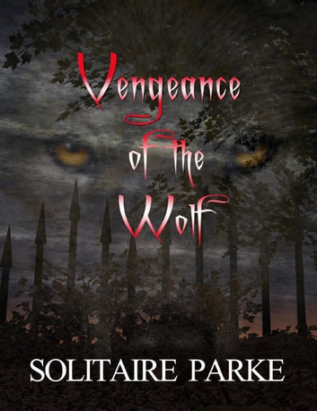 Vengeance of the Wolf ebook by Solitaire Parke