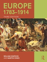 Europe 1783–1914 ebook by William Simpson,Martin Jones