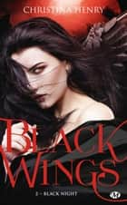 Black Night - Black Wings, T2 eBook by Clémentine Curie, Christina Henry