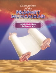 Companions of the Prophet Muhammad(s.a.w.) Abdullah - Ibn - Sallam(r.a.) ebook by Portrait Publishing