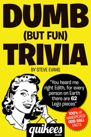Dumb (But Fun) Trivia ebook by Steve Evans