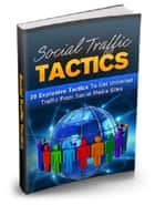 Social Traffic Tactics ebook by Anonymous