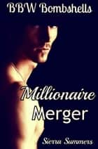 Millionaire Merger ebook by Sierra Summers