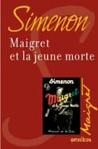 Maigret et la jeune morte - Maigret ebook by Georges SIMENON