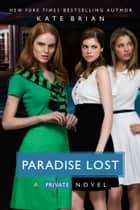 Paradise Lost ebook by Kate Brian, Julian Peploe, Andrea C. Uva