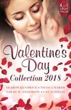Valentine's Day Collection 2018 - 4 Book Box Set ebook by Sharon Kendrick, Nicola Marsh, Sarah M. Anderson,...