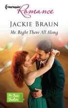 Mr. Right There All Along 電子書 by Jackie Braun
