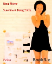 Sunshine & Being Thirty ebook by Rima Rhyme